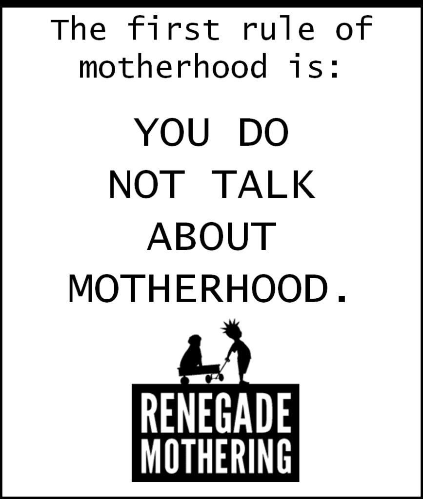 do not talk about motherhood